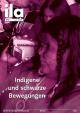 Titelblatt ila 316 Indigene & schwarze Bewegungen