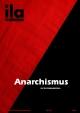 Titelblatt ila 354 Anarchismus