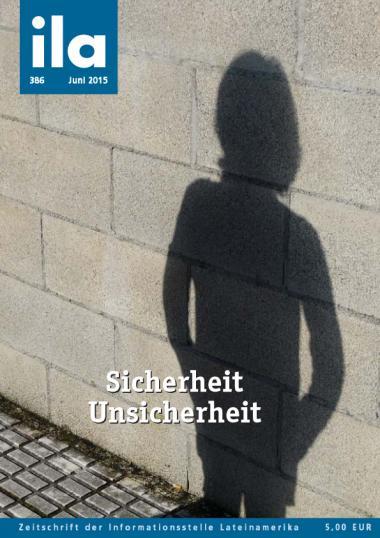 ila 386 Titelbild Juni 2015 Schwerpunkt Sicherheit - Unsicherheit